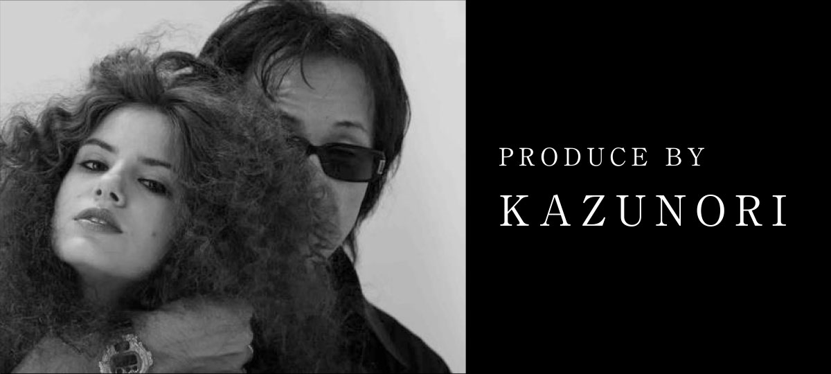 PRODUCE BY KAZUNORI